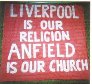 Liverpool is our religion